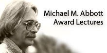 Michael M. Abbott Award Lectures